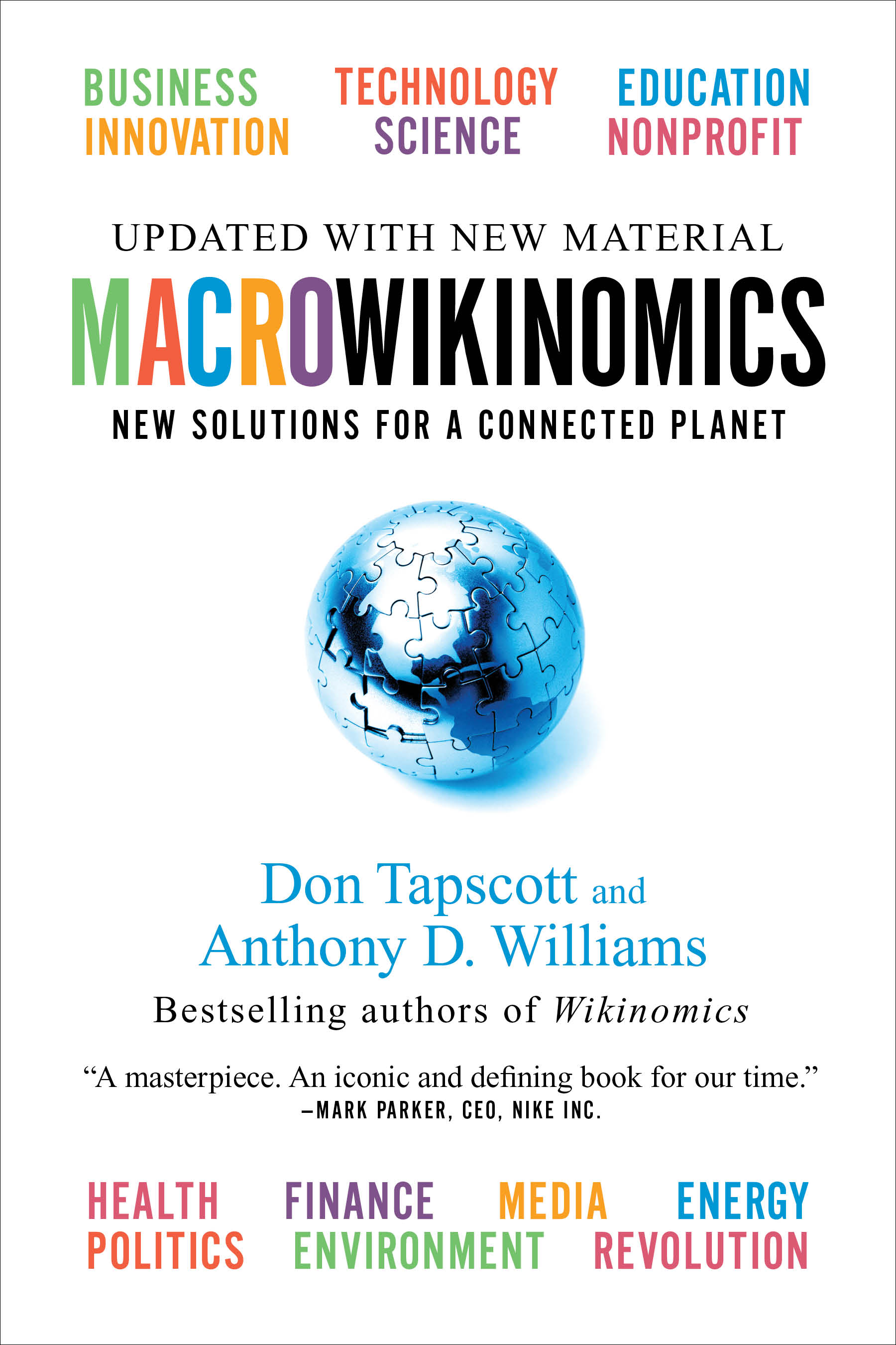 wikinomics how mass collaboration changes everything He has authored 16 books including wikinomics: how mass collaboration  changes everything, which has been translated into over 25 languages.