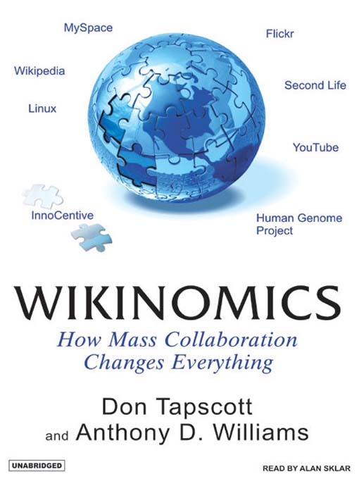 How Mass Collaboration Changes Everything - Don Tapscott, Anthony Williams